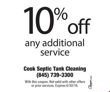10% off any additional service. With this coupon. Not valid with other offers or prior services. Expires 6/30/18.