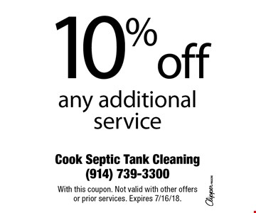 10% off any additional service. With this coupon. Not valid with other offers or prior services. Expires 7/16/18.
