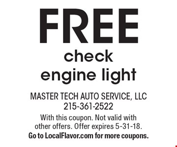 FREE check engine light. With this coupon. Not valid with  other offers. Offer expires 5-31-18. Go to LocalFlavor.com for more coupons.