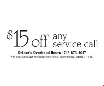 $15 off any service call. With this coupon. Not valid with other offers or prior services. Expires 9-14-18.
