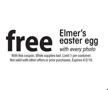 Free Elmer's easter egg with every photo. With this coupon. While supplies last. Limit 1 per customer. Not valid with other offers or prior purchases. Expires 4/2/18.