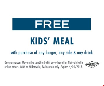 Free Kids' Meal with purchase of any burger, any side and any drink