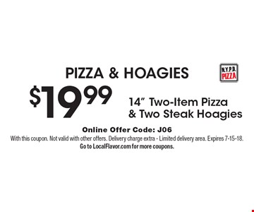 PIZZA & HOAGIES $19.99 14