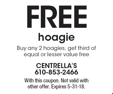 Free hoagie. Buy any 2 hoagies, get third of equal or lesser value free. With this coupon. Not valid with other offer. Expires 5-31-18.
