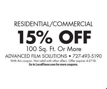 Residential/Commercial 15% OFF 100 Sq. Ft. Or More. With this coupon. Not valid with other offers. Offer expires 4-27-18. Go to LocalFlavor.com for more coupons.