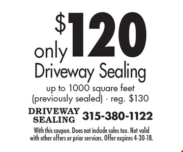 $120 driveway sealing up to 1000 square feet (previously sealed). Reg. $130. With this coupon. Does not include sales tax. Not valid with other offers or prior services. Offer expires 4-30-18.