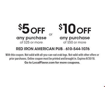 $5 OFF any purchase of $25 or more. $10 OFF any purchase of $50 or more. With this coupon. Not valid with all-you-can-eat crab legs. Not valid with other offers or prior purchases. Expires 6/30/18. Go to LocalFlavor.com for more coupons.