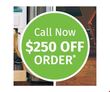 Call Now $250 Off Order