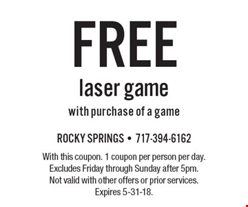 FREE laser game with purchase of a game. With this coupon. 1 coupon per person per day. Excludes Friday through Sunday after 5pm. Not valid with other offers or prior services. Expires 5-31-18.