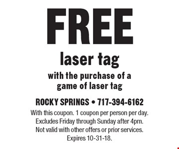 FREE laser tag with the purchase of a game of laser tag. With this coupon. 1 coupon per person per day. Excludes Friday through Sunday after 4pm. Not valid with other offers or prior services. Expires 10-31-18.