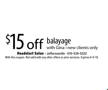 $15 off balayage with Gina - new clients only. With this coupon. Not valid with any other offers or prior services. Expires 6-8-18.