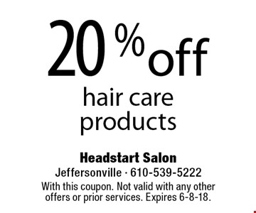 20% off hair care products. With this coupon. Not valid with any other offers or prior services. Expires 6-8-18.