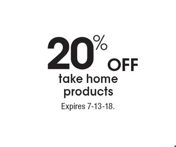 20%OFF take home products. With this coupon. Not valid with other offers or prior services. Go to LocalFlavor.com for more coupons.Expires 7-13-18.