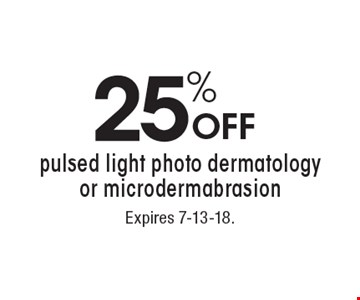 25% OFF pulsed light photo dermatology or microdermabrasion. With this coupon. Not valid with other offers or prior services. Go to LocalFlavor.com for more coupons.Expires 7-13-18.