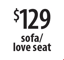 $129 sofa/love seat. Offers expires 5-4-18.