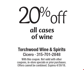 20% off all cases of wine. With this coupon. Not valid with other coupons, in-store specials or prior purchases. Offers cannot be combined. Expires 4/30/18.
