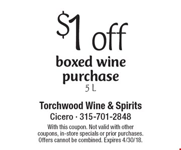 $1 off boxed wine purchase 5 L. With this coupon. Not valid with other coupons, in-store specials or prior purchases. Offers cannot be combined. Expires 4/30/18.