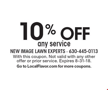 10% off any service. With this coupon. Not valid with any other offer or prior service. Expires 8-31-18. Go to LocalFlavor.com for more coupons.