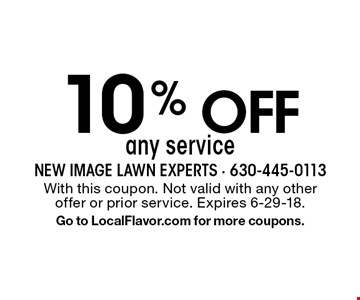 10% Off any service. With this coupon. Not valid with any other offer or prior service. Expires 6-29-18. Go to LocalFlavor.com for more coupons.