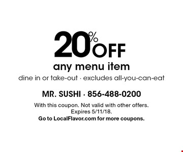20% off any menu item dine in or take-out - excludes all-you-can-eat. With this coupon. Not valid with other offers. Expires 5/11/18. Go to LocalFlavor.com for more coupons.