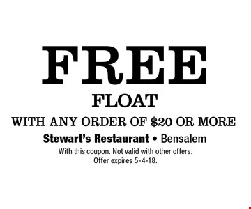 Free FLOAT WITH ANY ORDER OF $20 OR MORE. With this coupon. Not valid with other offers. Offer expires 5-4-18.