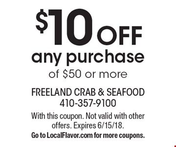 $10 off any purchase of $50 or more. With this coupon. Not valid with other offers. Expires 6/15/18. Go to LocalFlavor.com for more coupons.