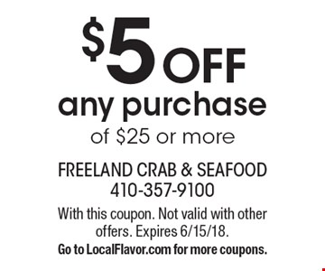 $5 off any purchase of $25 or more. With this coupon. Not valid with other offers. Expires 6/15/18. Go to LocalFlavor.com for more coupons.