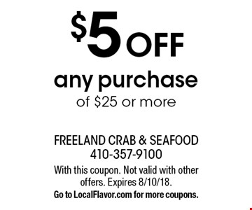 $5 off any purchase of $25 or more. With this coupon. Not valid with other offers. Expires 8/10/18. Go to LocalFlavor.com for more coupons.