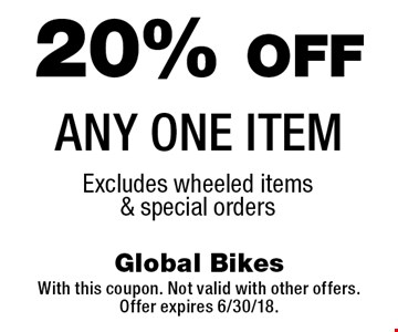 20% OFF ANY ONE ITEM Excludes wheeled items& special orders. With this coupon. Not valid with other offers.Offer expires 6/30/18.