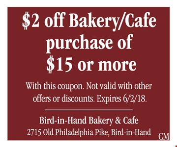 $2 off bakery/cafe purchase of $15 or more.