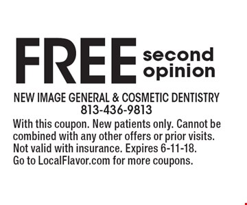 Free second opinion. With this coupon. New patients only. Cannot be combined with any other offers or prior visits. Not valid with insurance. Expires 6-11-18. Go to LocalFlavor.com for more coupons.