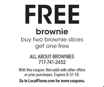 FREE brownie. Buy two brownie slices get one free. With this coupon. Not valid with other offers or prior purchases. Expires 8-31-18. Go to LocalFlavor.com for more coupons.