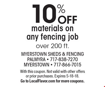 10% OFF materials on any fencing job over 200 ft.. With this coupon. Not valid with other offers or prior purchases. Expires 5-18-18. Go to LocalFlavor.com for more coupons.