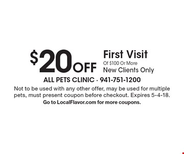 $20 off first visit of $100 or more. New clients only. Not to be used with any other offer, may be used for multiple pets, must present coupon before checkout. Expires 5-4-18. Go to LocalFlavor.com for more coupons.