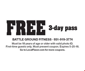 FREE 3-day pass. Must be 18 years of age or older with valid photo ID. First-time guests only. Must present coupon. Expires 5-25-18. Go to LocalFlavor.com for more coupons.