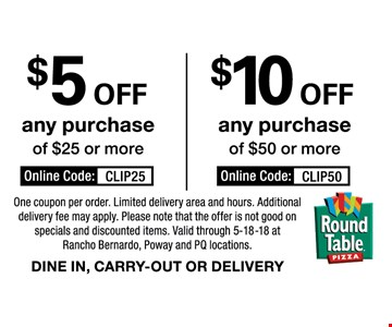 $5 off any purchase of $25 or more or $10 off any purchase of $50 or more