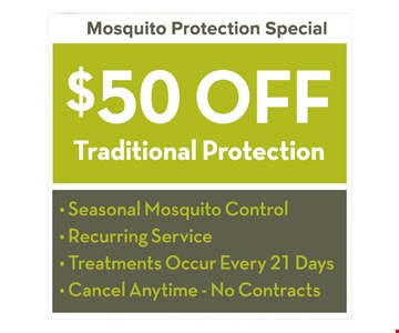 $50 Off Traditional Protection. First time customers only. Limit one coupon per property. Not valid with other offers.