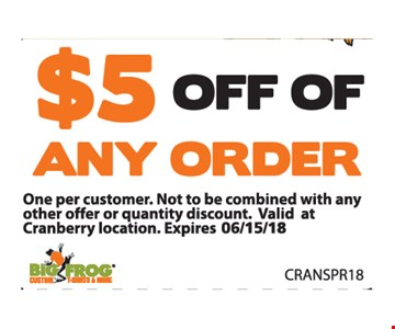 $5 off of any order. One per customer. Not to be combined with any other odder or quantity discount. Valid at Cranberry location. CRABSPR18.