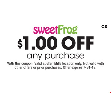 $1.00 off any purchase. With this coupon. Valid at Glen Mills location only. Not valid with other offers or prior purchases. Offer expires 7-31-18. CS