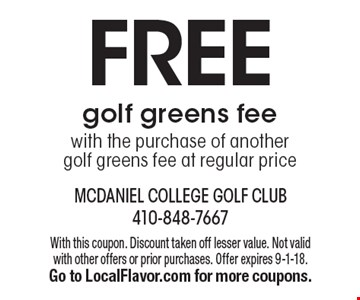 FREE golf greens fee with the purchase of another golf greens fee at regular price. With this coupon. Discount taken off lesser value. Not valid with other offers or prior purchases. Offer expires 9-1-18. Go to LocalFlavor.com for more coupons.