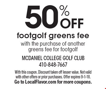 50% OFF footgolf greens fee with the purchase of another greens fee for footgolf. With this coupon. Discount taken off lesser value. Not valid with other offers or prior purchases. Offer expires 9-1-18. Go to LocalFlavor.com for more coupons.