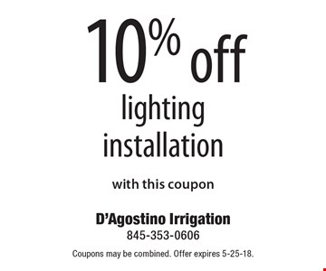 10% off lighting installation with this coupon. Coupons may be combined. Offer expires 5-25-18.