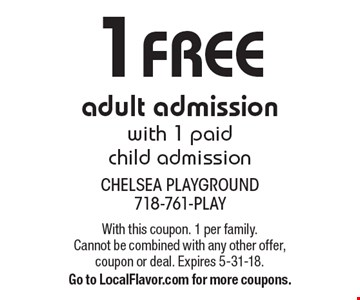 1 Free adult admission with 1 paid child admission. With this coupon. 1 per family. Cannot be combined with any other offer, coupon or deal. Expires 5-31-18. Go to LocalFlavor.com for more coupons.