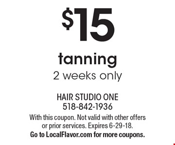 $15 tanning 2 weeks only. With this coupon. Not valid with other offers or prior services. Expires 6-29-18. Go to LocalFlavor.com for more coupons.