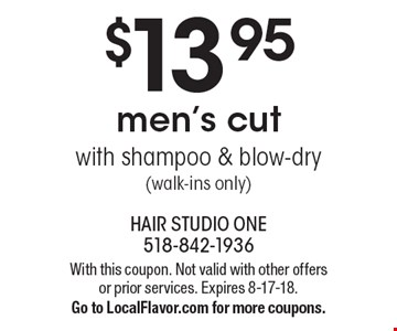 $13.95 men's cut with shampoo & blow-dry (walk-ins only). With this coupon. Not valid with other offers or prior services. Expires 8-17-18. Go to LocalFlavor.com for more coupons.