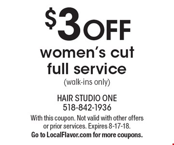 $3 OFF women's cut full service (walk-ins only). With this coupon. Not valid with other offers or prior services. Expires 8-17-18. Go to LocalFlavor.com for more coupons.