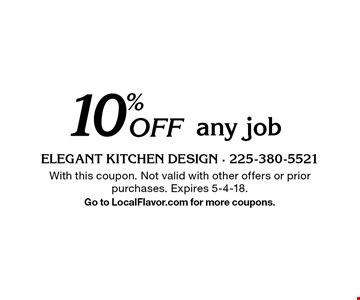10% off any job. With this coupon. Not valid with other offers or prior purchases. Expires 5-4-18. Go to LocalFlavor.com for more coupons.