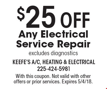 $25 Off Any Electrical Service Repair excludes diagnostics. With this coupon. Not valid with other offers or prior services. Expires 5/4/18.