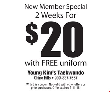 New Member Special. 2 weeks for $20 with FREE uniform. With this coupon. Not valid with other offers or prior purchases. Offer expires 5-11-18.