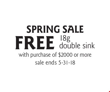SPRING SALE FREE 18g double sink with purchase of $2000 or more. sale ends 5-31-18